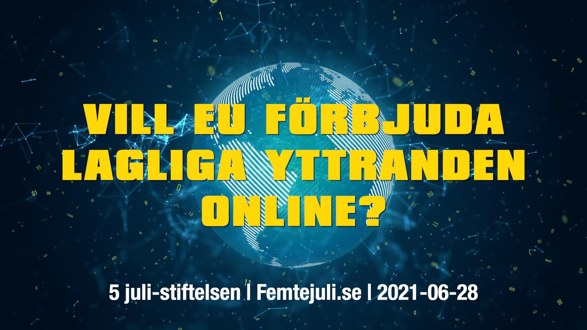 Video: Vill EU förbjuda lagliga yttranden online?